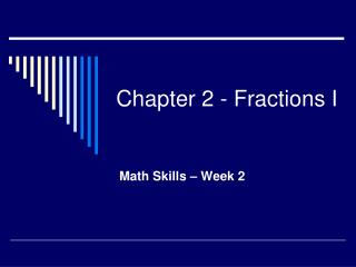 Chapter 2 - Fractions I