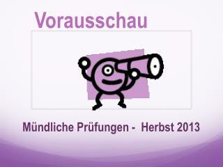 Mündliche Prüfungen -  Herbst 2013