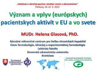 Význam a vplyv (európskych)  pacientskych aktivít  v  EU  a vo  svete