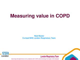 Noel Baxter Co-lead NHS  London Respiratory  Team