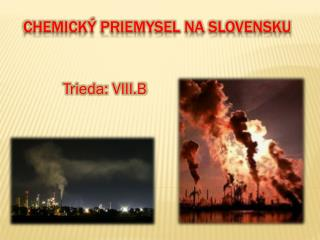 Chemick� priemysel na Slovensku