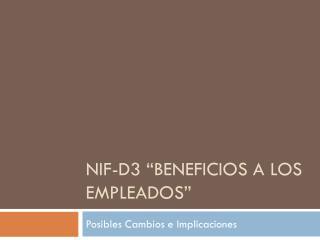 """NIF-D3 """" Beneficios a los empleados"""""""