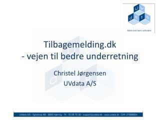 Tilbagemelding.dk - vejen til bedre underretning