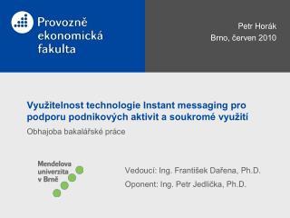 Využitelnost technologie Instant messaging pro podporu podnikových aktivit a soukromé využití