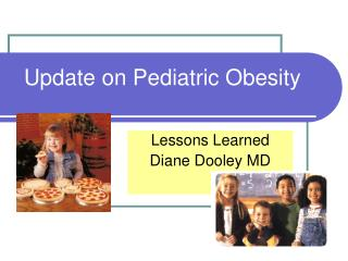 Update on Pediatric Obesity