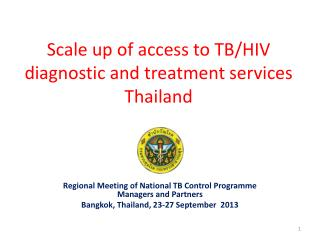 Scale  up of access to TB/HIV diagnostic and treatment  services Thailand