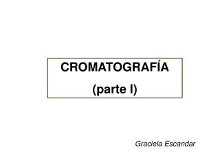 CROMATOGRAFÍA (parte I)