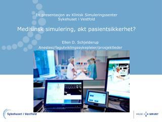 Ellen D. Schjelderup   Anestesi/fagutviklingssykepleier/prosjektleder