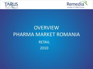 OVERVIEW  PHARMA MARKET ROMANIA