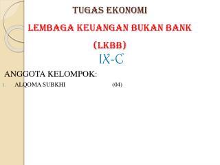 TUGAS EKONOMI Lembaga Keuangan Bukan  Bank (LKBB)