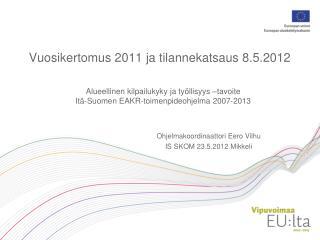 Vuosikertomus 2011 ja tilannekatsaus 8.5.2012