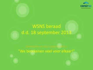 WSNS beraad  d.d. 18 september 2013