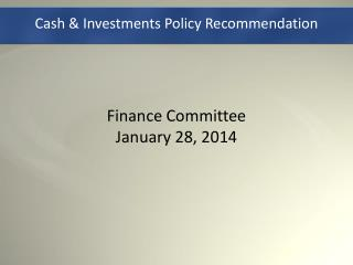 Cash & Investments Policy Recommendation