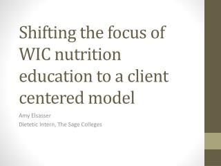 Shifting the focus of WIC nutrition education to a client centered model