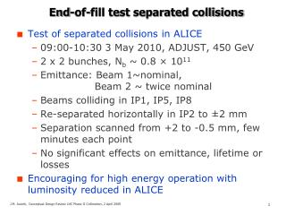 End-of-fill test separated collisions
