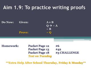 Aim 1.9: To practice writing proofs