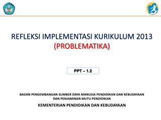 REFLEKSI IMPLEMENTASI KURIKULUM 2013 (PROBLEMATIKA)