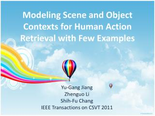 Modeling Scene and Object Contexts for Human Action Retrieval with Few Examples