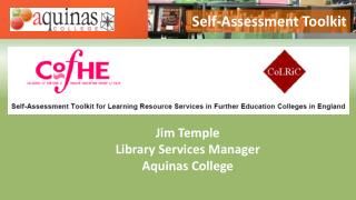 Jim Temple  Library Services Manager Aquinas College
