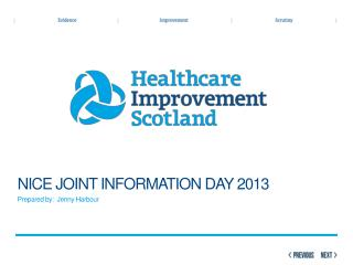 NICE Joint Information day 2013 Prepared  by:   Jenny Harbour