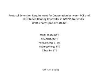 Yongli Zhao, BUPT Jie Zhang, BUPT Ruiquan Jing, CTBRI Dajiang Wang, ZTE Xihua Fu, ZTE