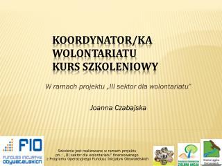 Koordynator/ ka  wolontariatu   Kurs szkoleniowy