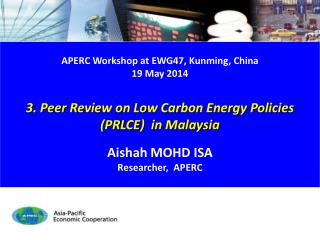 APERC Workshop at EWG47, Kunming , China 19 May 2014