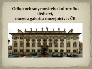 Odbor ochrany movitého kulturního dědictví,  muzeí a galerií a muzejnictví v ČR