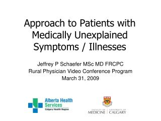 Approach to Patients with Medically Unexplained Symptoms / Illnesses