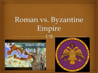 Roman vs. Byzantine Empire