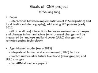Goals of  CNH project for  Shuang  Yang
