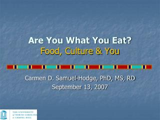 Are You What You Eat? Food, Culture & You