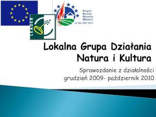 Lokalna Grupa Dzia?ania Natura i Kultura