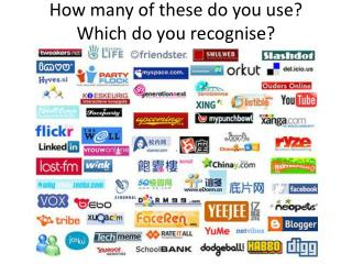 How many of these do you use? Which do you recognise?