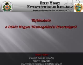 Tájékoztató a Békés Megyei Tűzmegelőzési Bizottságról