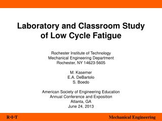 Laboratory and Classroom Study of Low Cycle Fatigue