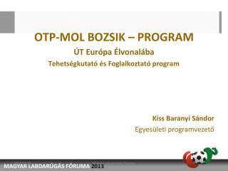 OTP-MOL BOZSIK – PROGRAM ÚT Európa Élvonalába Tehetségkutató és Foglalkoztató program