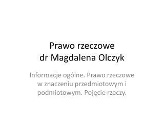 Prawo  rzeczowe  dr Magdalena Olczyk