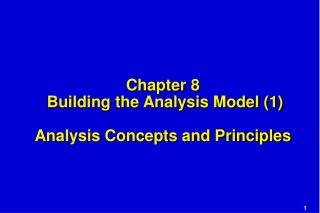 Chapter 8  Building the Analysis Model (1) Analysis Concepts and Principles