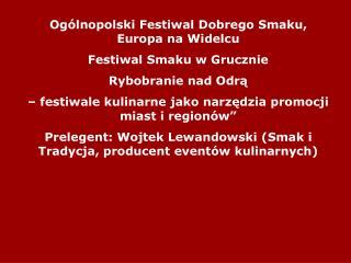 Ogólnopolski Festiwal Dobrego Smaku, Europa na Widelcu  Festiwal Smaku w Grucznie