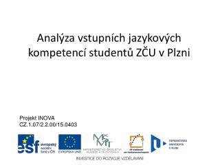 Analýza vstupních jazykových kompetencí studentů ZČU v Plzni