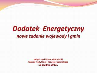 Dodatek  Energetyczny  nowe zadanie wojewody i gmin