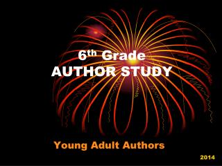 6 th  Grade AUTHOR STUDY