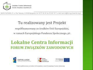 Tu realizowany jest Projekt  współfinansowany  ze środków Unii Europejskiej,