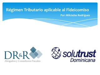 Régimen Tributario aplicable al Fideicomiso