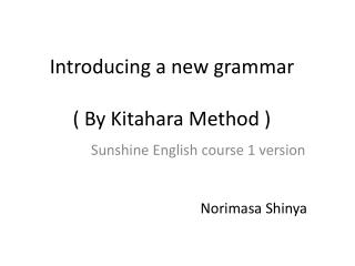 Introducing a new grammar ( By  Kitahara  Method )