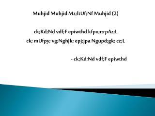 Muhjid Muhjid Mz;ltUf;Nf Muhjid  (2) ck;Kd;Nd vdf;F epiwthd kfpo;r;rpAz;L