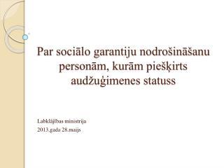 Par sociālo garantiju nodrošināšanu personām, kurām piešķirts audžuģimenes statuss