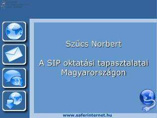 Szűcs Norbert A SIP oktatási tapasztalatai Magyarországon