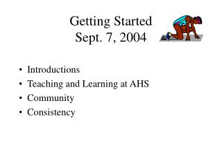 Getting Started  Sept. 7, 2004